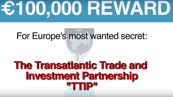 "100.000 Euro Reward, for Europe´s most wantend secret: The Transatlantic Trade and Investment Partnership ""TTIP"""
